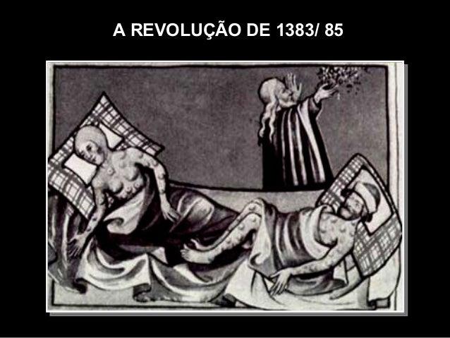 A REVOLUÇÃO DE 1383/ 85