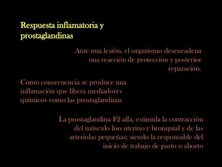 Respuesta inflamatoria yprostaglandinas                Ante una lesión, el organismo desencadena                    una re...