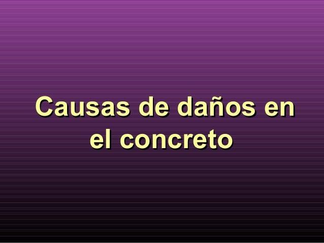 Causas de daños en el concreto