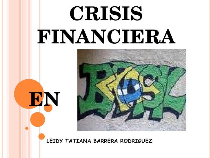 CRISIS FINANCIERA EN LEIDY TATIANA BARRERA RODRIGUEZ