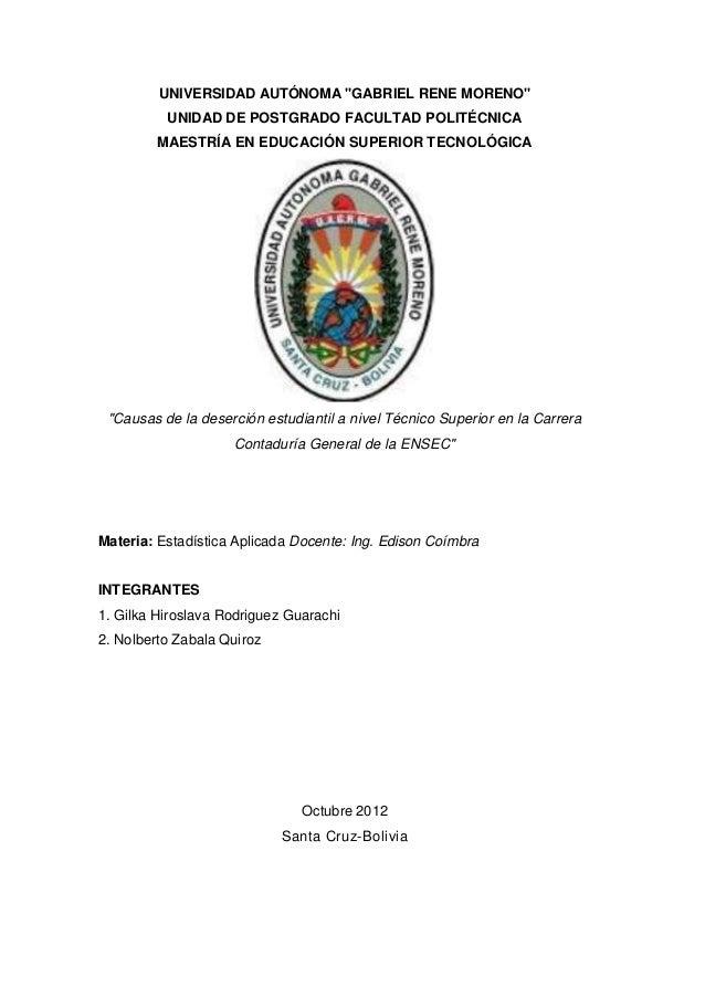 """UNIVERSIDAD AUTÓNOMA """"GABRIEL RENE MORENO""""          UNIDAD DE POSTGRADO FACULTAD POLITÉCNICA         MAESTRÍA EN EDUCACIÓN..."""