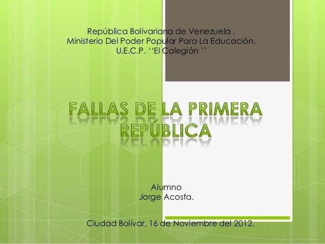 """República Bolivariana de Venezuela . Ministerio Del Poder Popular Para La Educación. U.E.C.P. """"""""El Colegión """""""" Alumno Jorg..."""