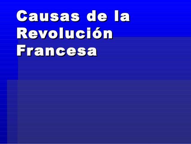 Causas de laCausas de la RevoluciónRevolución FrancesaFrancesa