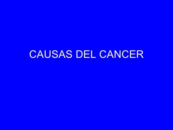 CAUSAS DEL CANCER