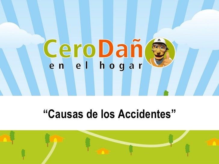 """"""" Causas de los Accidentes"""""""