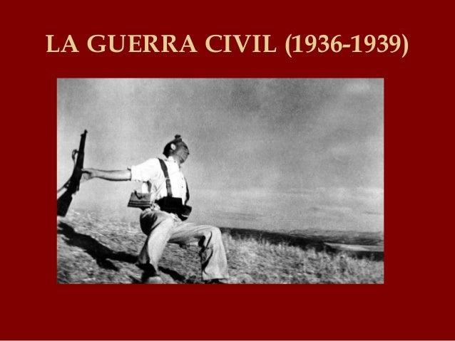 LA GUERRA CIVIL (1936-1939)