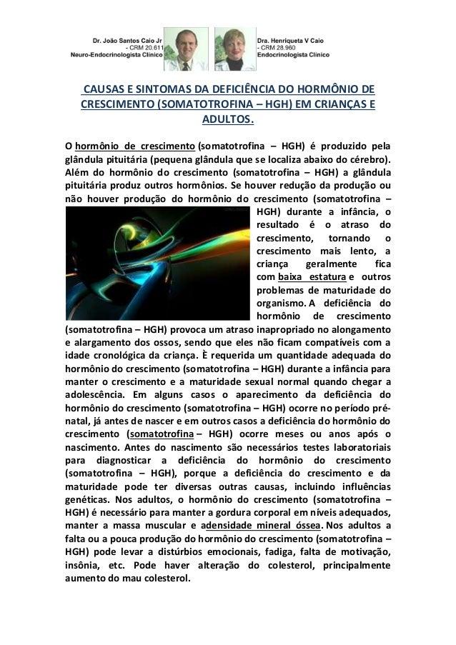 CAUSAS E SINTOMAS DA DEFICIÊNCIA DO HORMÔNIO DE  CRESCIMENTO (SOMATOTROFINA – HGH) EM CRIANÇAS E  ADULTOS.  O hormônio de ...