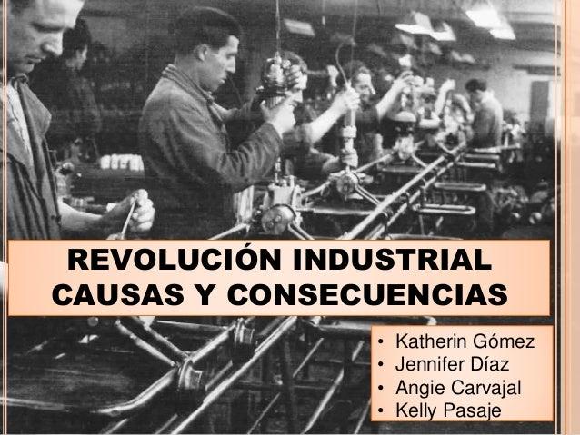 La Revoluci n Industrial causas desarrollo y consecuencias