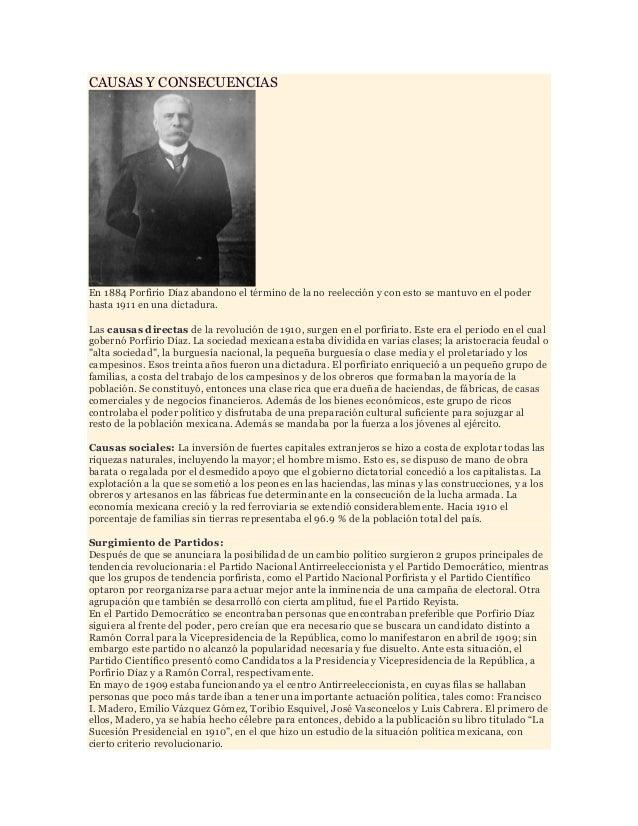 CAUSAS Y CONSECUENCIASEn 1884 Porfirio Díaz abandono el término de la no reelección y con esto se mantuvo en el poderhasta...