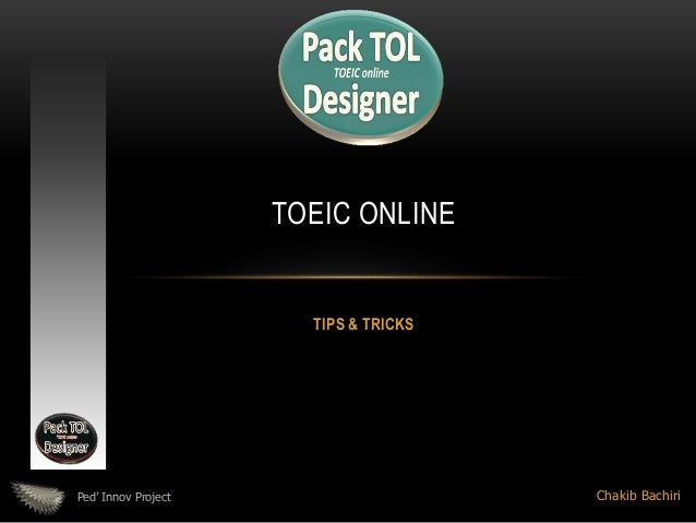 TIPS & TRICKS TOEIC ONLINE Chakib BachiriPed' Innov Project