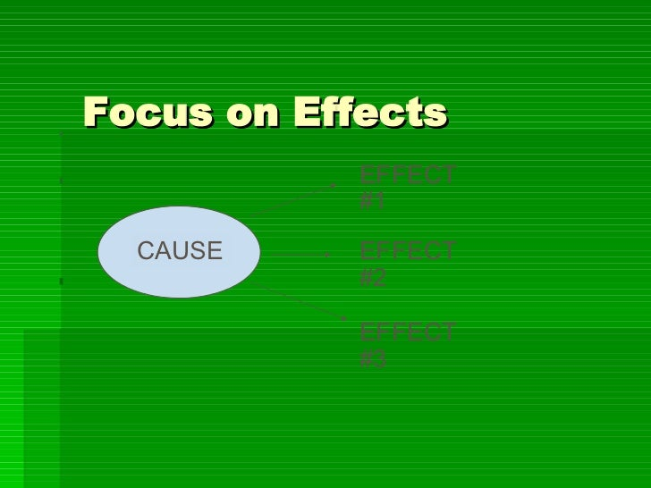 Cause And Effect Essay Focus On Effects Cause Effect  Effect  Effect