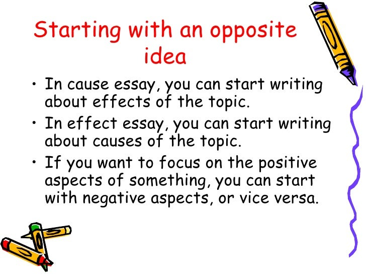 cause effect essay powerpoint new starting an opposite idea• in cause essay you can start writing about effects