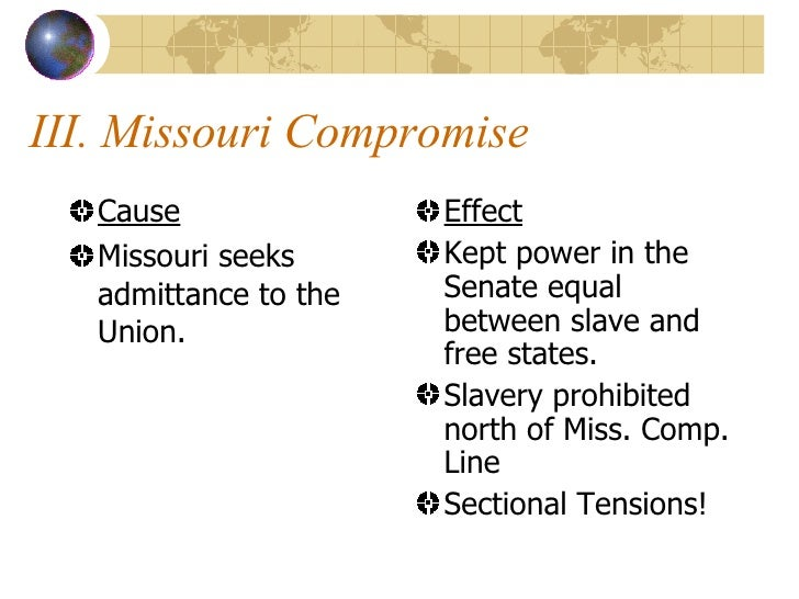an analysis of what caused the popular missouri compromise Cite text evidence to support analysis of the missouri compromise why did gaining new territory cause problems missouri compromise lesson plan.