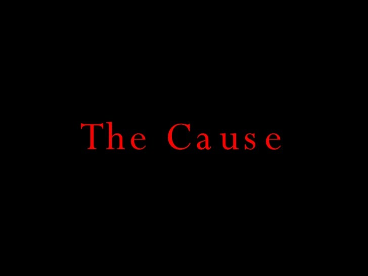 The Cause