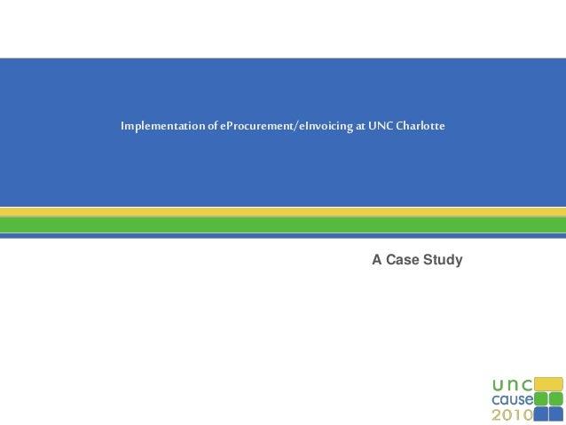 ImplementationofeProcurement/eInvoicing at UNCCharlotte A Case Study