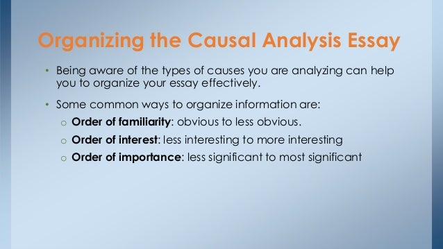 cause and effect essay organizing the causal analysis essay•