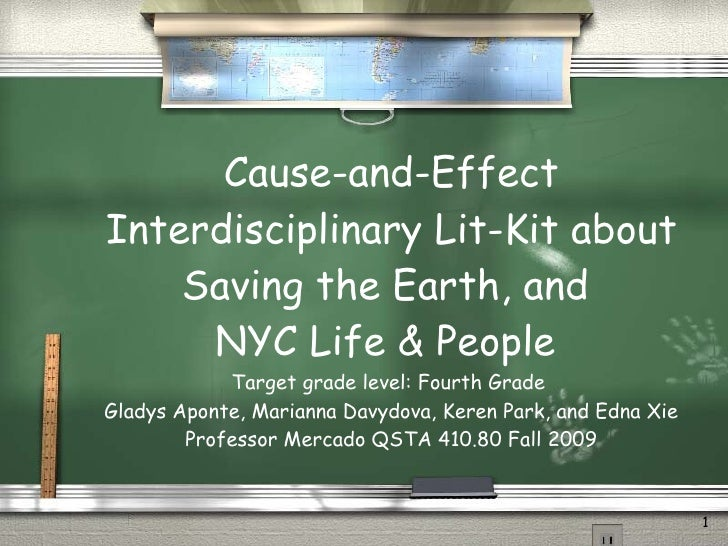 Cause-and-Effect Interdisciplinary Lit-Kit about Saving the Earth, and  NYC Life & People  Target grade level: Fourth Grad...