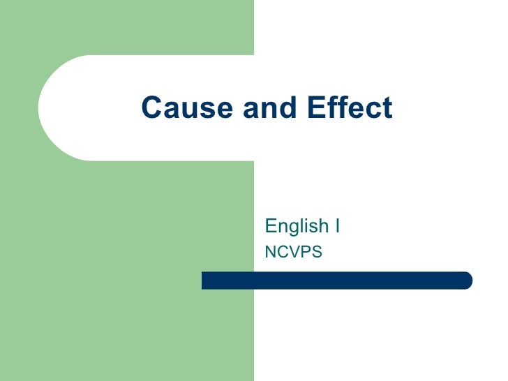 Cause and Effect English I NCVPS