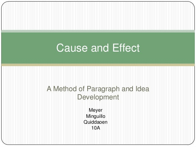 Cause and EffectA Method of Paragraph and Idea        Development            Meyer           Minguillo          Quiddaoen ...