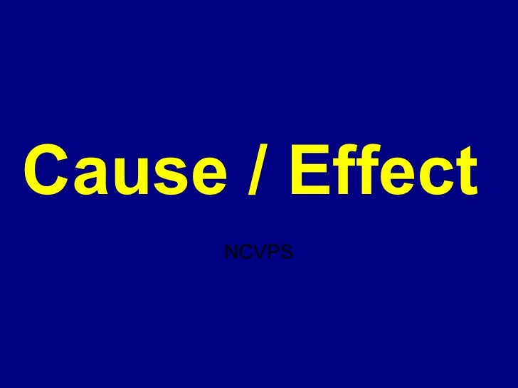 Cause / Effect NCVPS