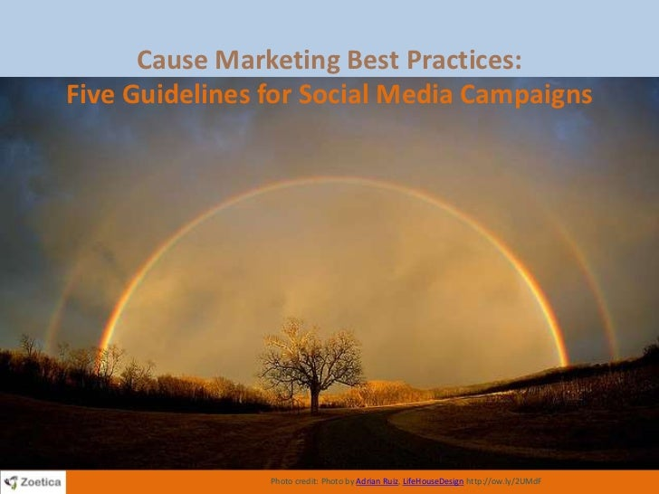 Cause Marketing Best Practices: Five Guidelines for Social Media Campaigns<br />Photo credit: Photo by Adrian Ruiz, LifeHo...