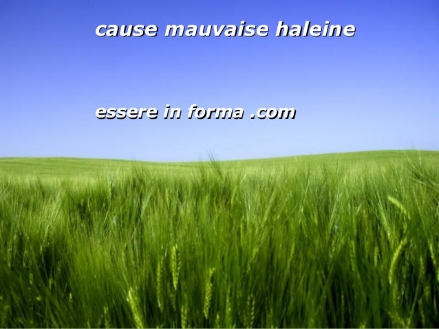 Page 1 cause mauvaise haleinecause mauvaise haleine essere in forma .comessere in forma .com