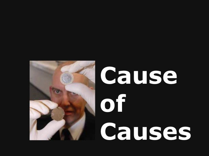 Cause of Causes