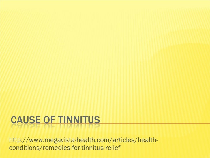 http://www.megavista-health.com/articles/health-conditions/remedies-for-tinnitus-relief