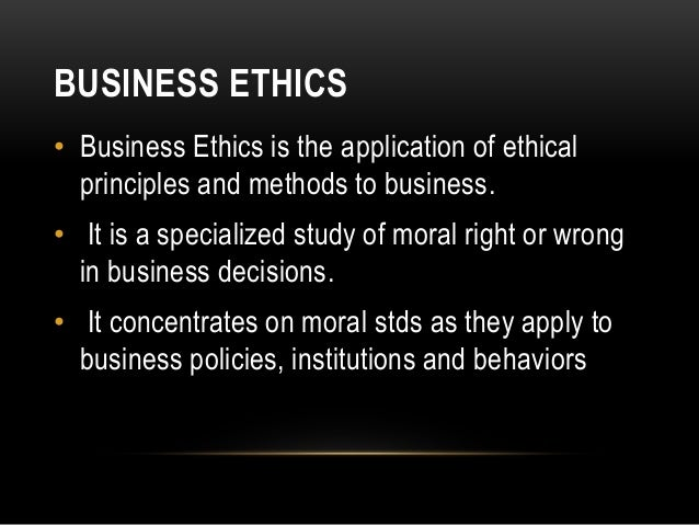 modern principles of business ethics Declaration regarding modern slavery  the basic principles defined in the  business partner code of conduct and ethics serve as the guidelines for our  joint.