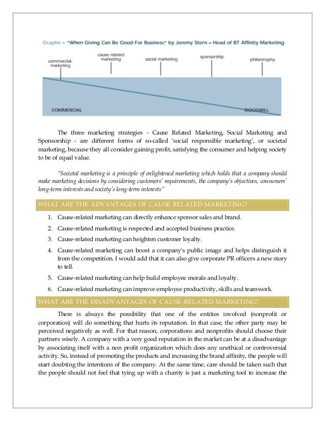 cause related marketing survey report Cause-related marketing (cause related marketing - crm), as a part of companies' csr, is a type of program in which a company commits to donate an amount that depends on the sales they achieved in certain period time for a cause (kotler and lee.