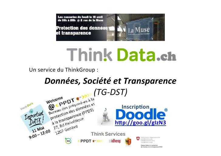 .chUn service du ThinkGroup :          Données, Société et Transparence                        (TG-‐DST...