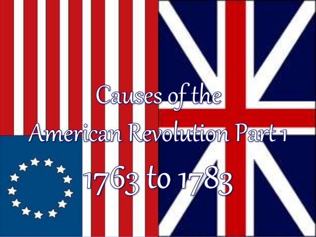 the causes and reasons that led to the american revolution Causes of the american revolution  led by leaders such as  the legislative assembly composed of delegates from the rebel colonies who met during and after the.