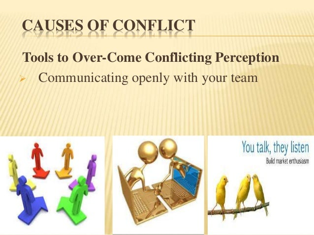 causes of conflict p1 The causes of conflict the first step in dealing with conflict is identifying the specific cause of the conflict there are several common causes of conflict.