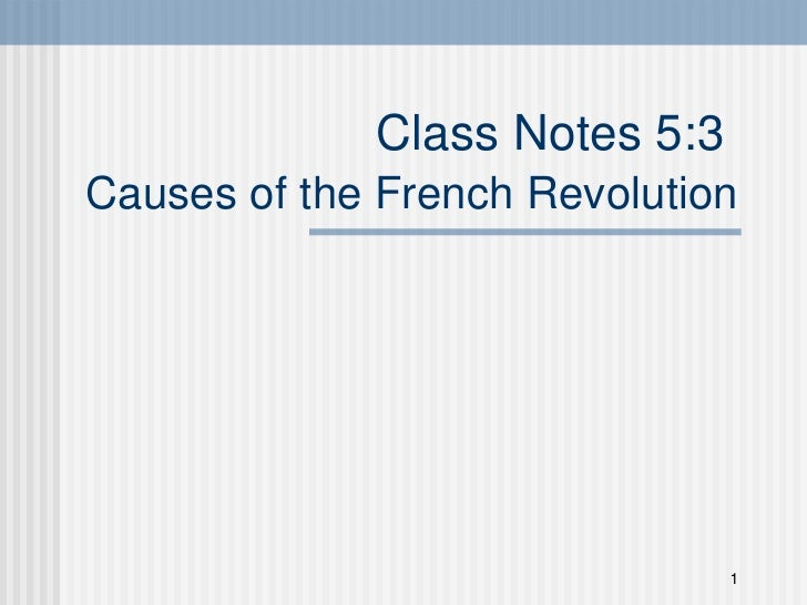 Class Notes 5:3  Causes of the French Revolution