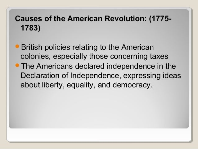 taxation as the main cause of the american revolution American revolution essay  heavy taxation of the colonists that violated their rights,  what was the main cause of the american revolution.