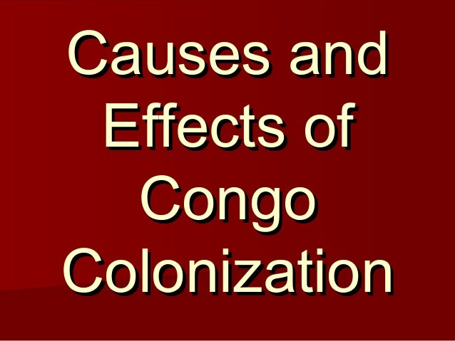 causes for colonialism In this section, i will discuss the limited literature on the causes of state fragility/ failure and its inability to fully examine how colonial histories generate.