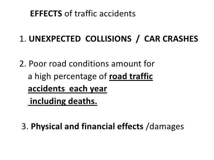 cause and effect essay about car accident This part of the essay demonstrates many causes, effects and possible  of traffic  congestion in los angeles (united states of america) is 'car.