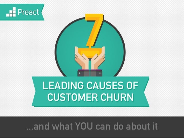 The 7 Causes Customer Churn and How to Prevent It