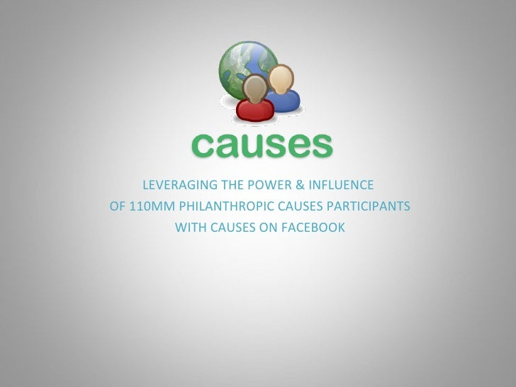 LEVERAGING THE POWER & INFLUENCE  OF 110MM PHILANTHROPIC CAUSES PARTICIPANTS WITH CAUSES ON FACEBOOK