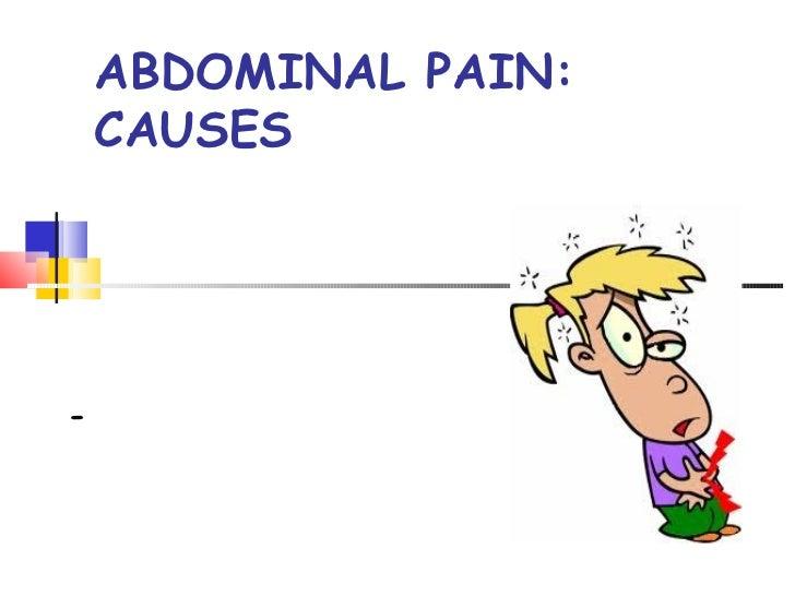ABDOMINAL PAIN:    CAUSES-
