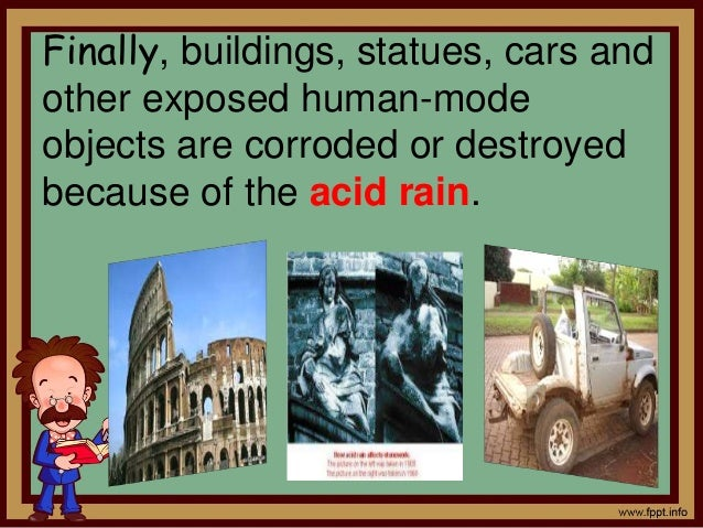the problem of acid rain and its effects What is the effects and problems of acid rain in london in 1952, very thick acid smog killed 4,000 people which area of the world is affected by acid rain.