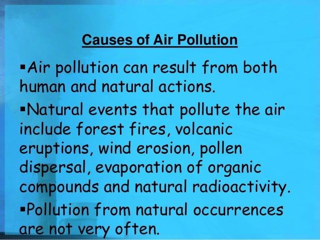 cause of air pollution Causes and effects of water pollution burning fossil fuels into the air causes the formation of acidic particles in the atmosphere when these particles mix with water vapor, the result is acid rain.