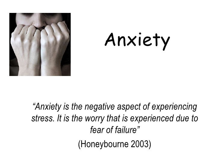 "Anxiety""Anxiety is the negative aspect of experiencingstress. It is the worry that is experienced due to                  ..."