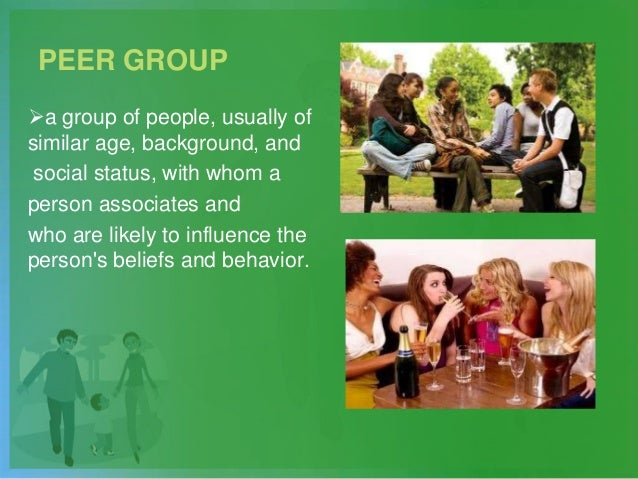 PEER GROUP a group of people, usually of similar age, background, and social status, with whom a person associates and wh...