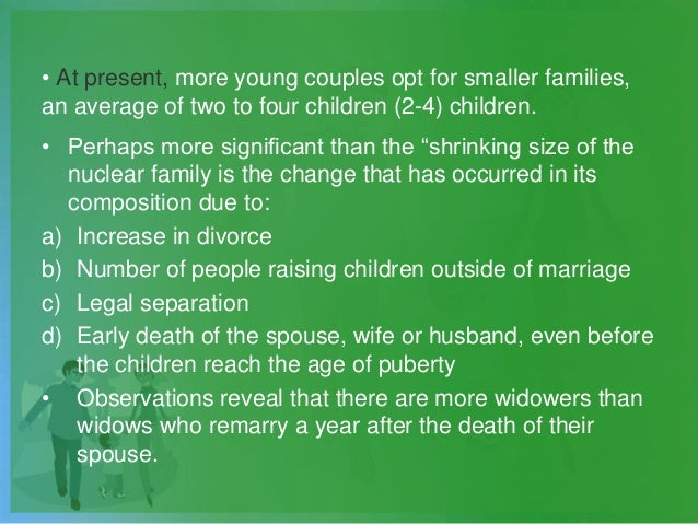 • At present, more young couples opt for smaller families, an average of two to four children (2-4) children. • Perhaps mo...