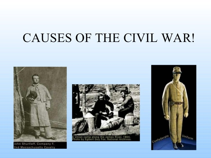 CAUSES OF THE CIVIL WAR!