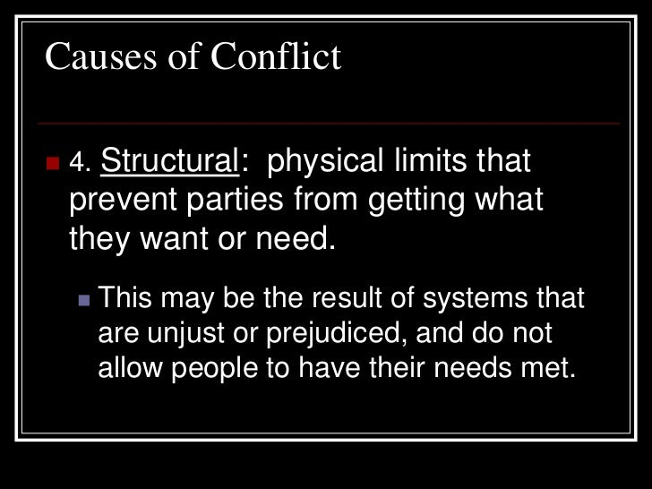 """causes of conflict Critically assess one theoretical approach to the causes of conflict conflict theory and analysis by ananya das """"neither from itself nor from another, nor from both, nor without a cause, does anything whatever, anywhere arise"""" – nāgārjuna in mūlamadhyamakakārikā the quest for the causes ."""