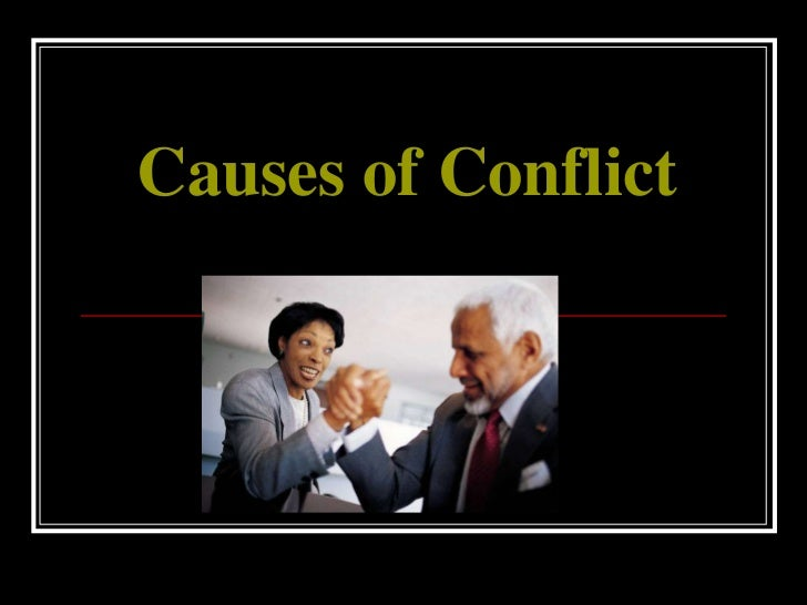 Causes of Conflict<br />