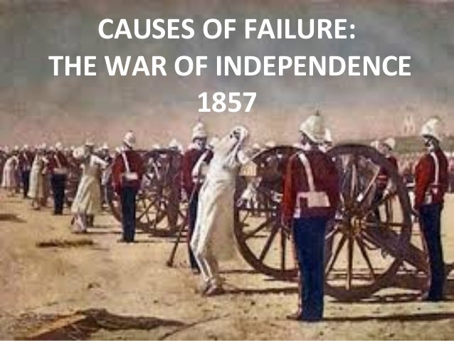 causes of war of independence 1857 The root causes of the war are:  the consequences of the war of independence of 1857 can be summarized as: putative rule of princes and nawabs.