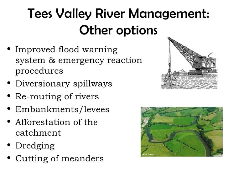 Tees Valley River Management:             Other options• Improved flood warning  system & emergency reaction  procedures• ...